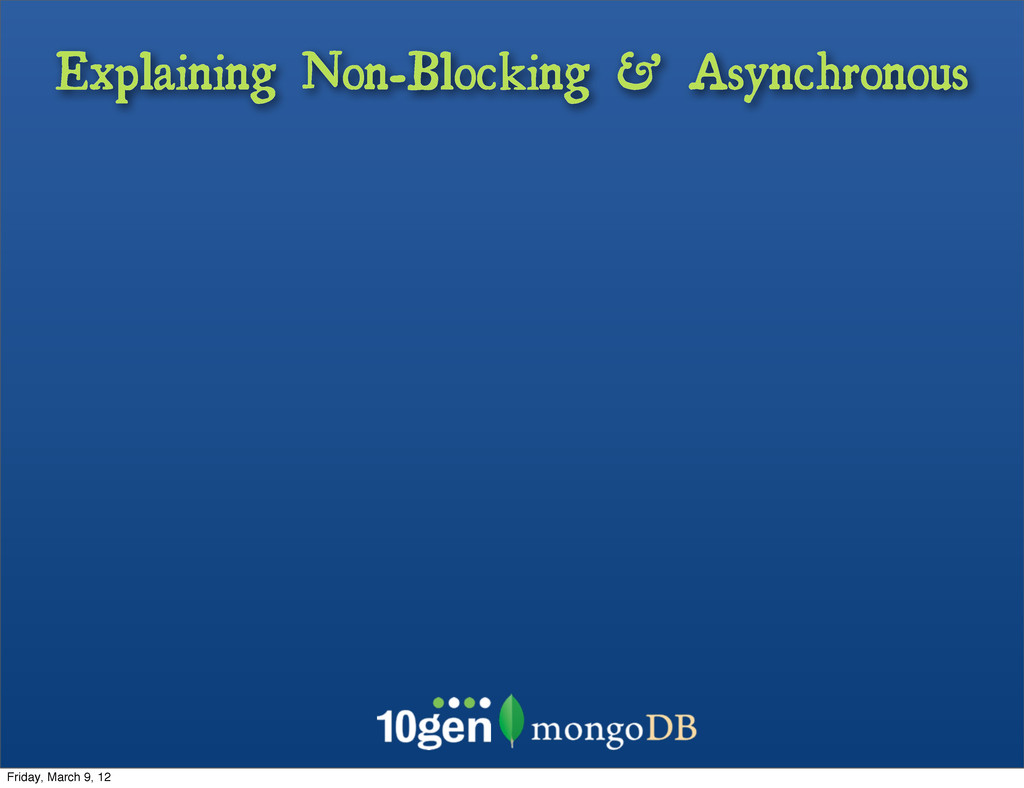 Explaining Non-Blocking & Asynchronous Friday, ...