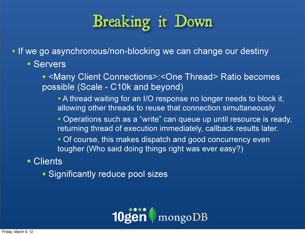 Breaking it Down • If we go asynchronous/non-bl...