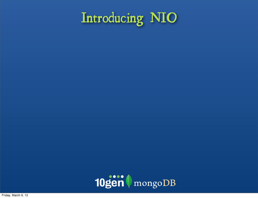 Introducing NIO Friday, March 9, 12