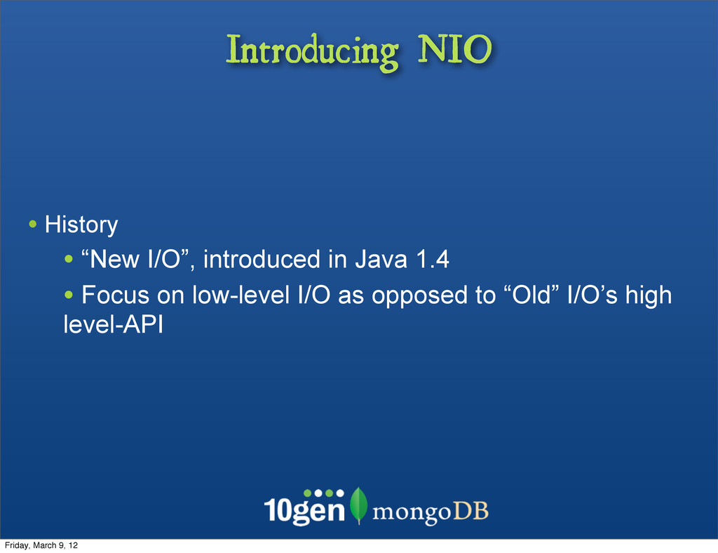 "Introducing NIO • History • ""New I/O"", introduc..."