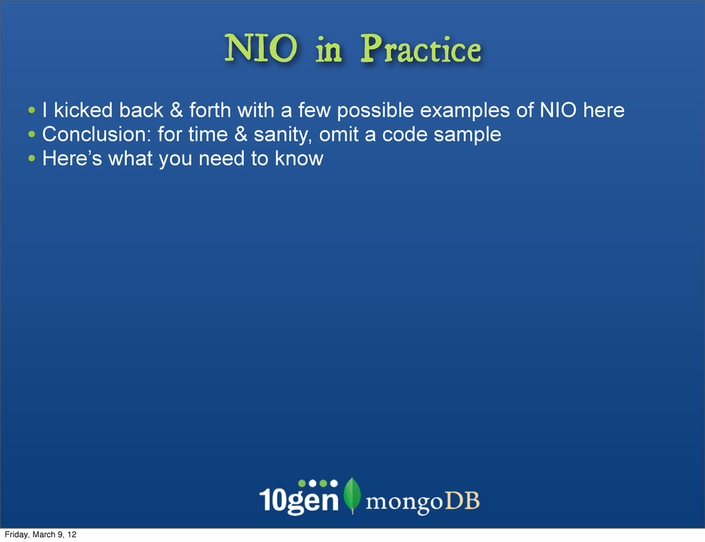 NIO in Practice • I kicked back & forth with a ...