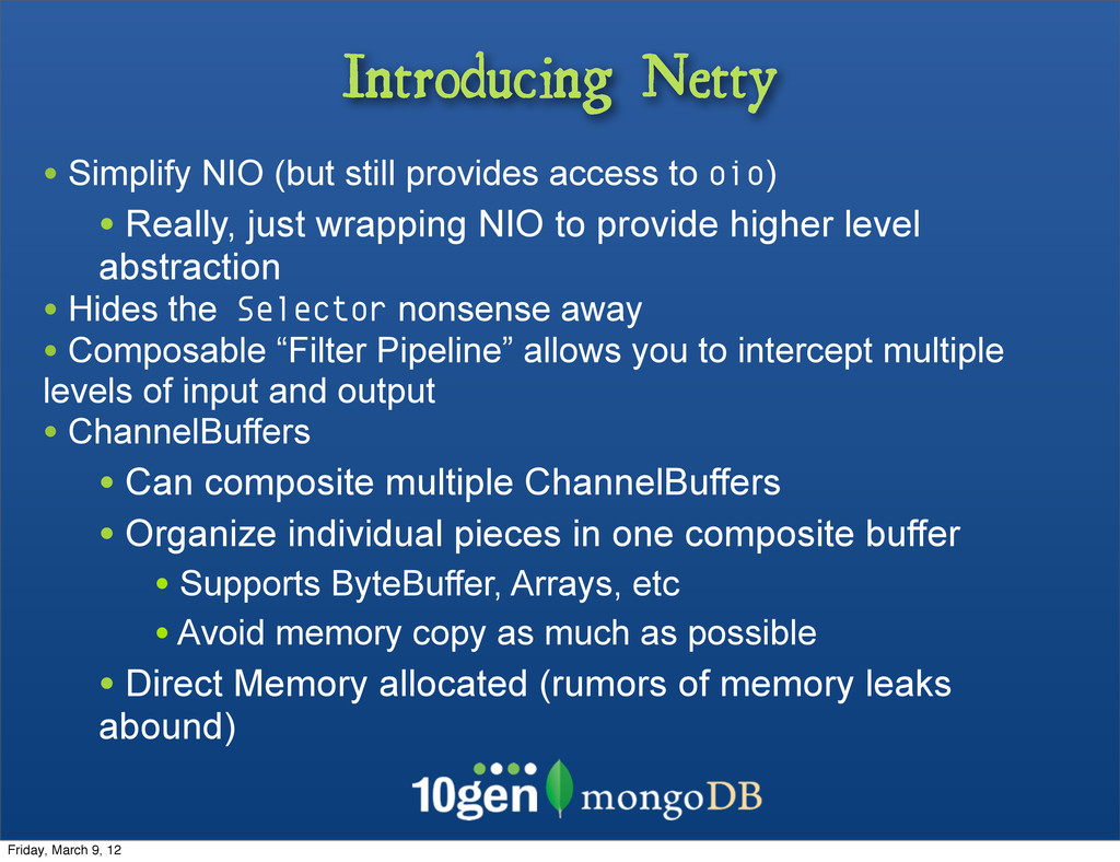 Introducing Netty • Simplify NIO (but still pro...