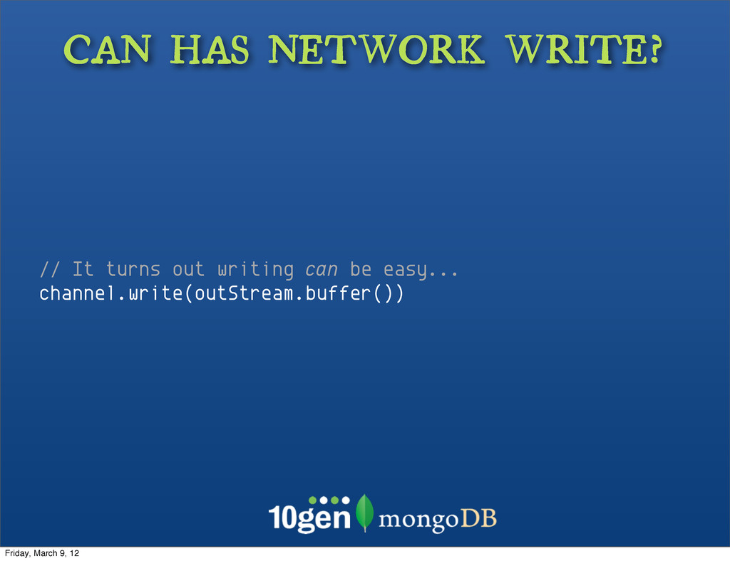 CAN HAS NETWORK WRITE? // It turns out writing ...