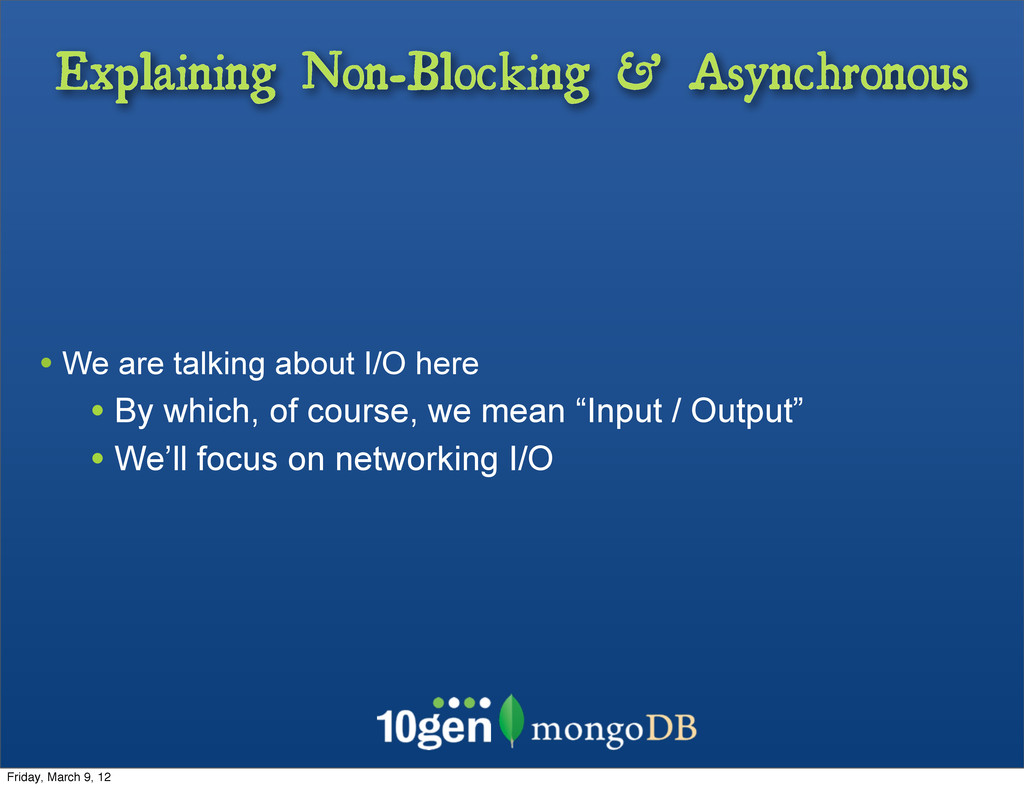 Explaining Non-Blocking & Asynchronous • We are...