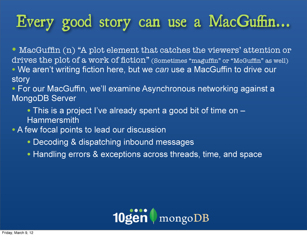 Every good story can use a MacGuffin... • MacGuffi...