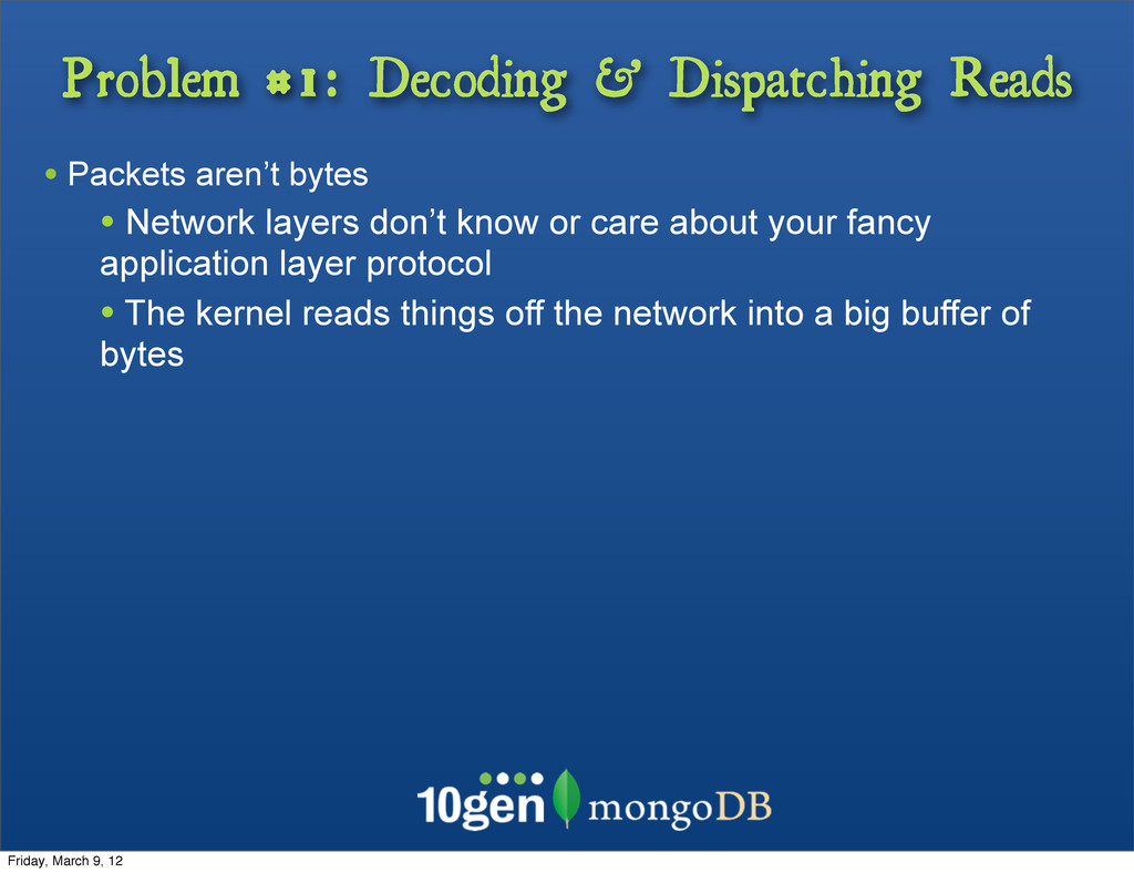 Problem #1: Decoding & Dispatching Reads • Pack...