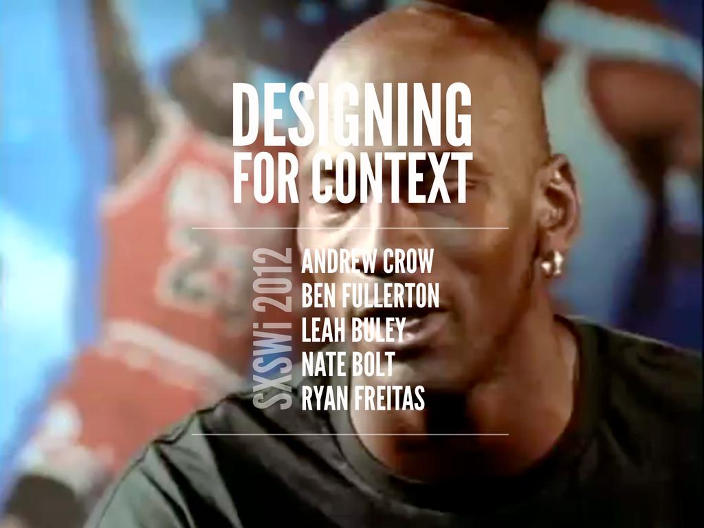 RYAN FREITAS DESIGNING FOR CONTEXT NATE BOLT LE...
