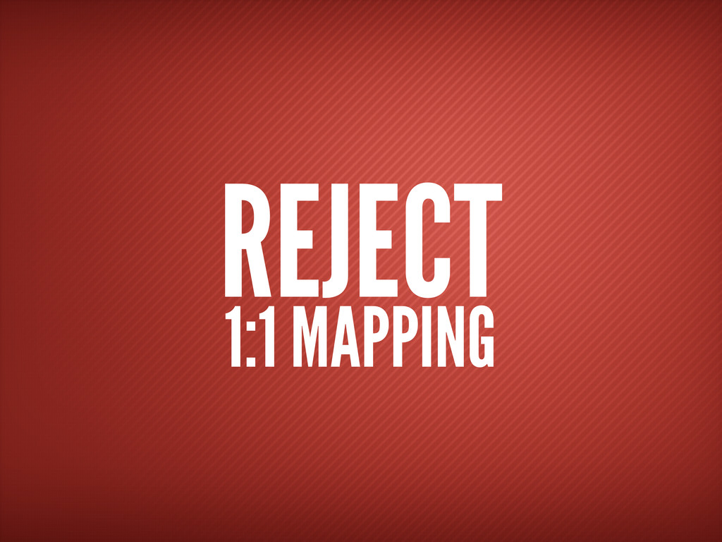 REJECT 1:1 MAPPING