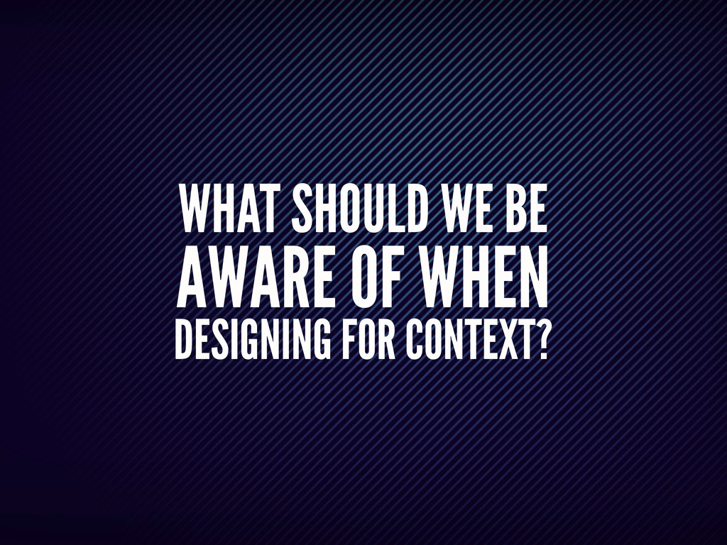 WHAT SHOULD WE BE AWARE OF WHEN DESIGNING FOR C...
