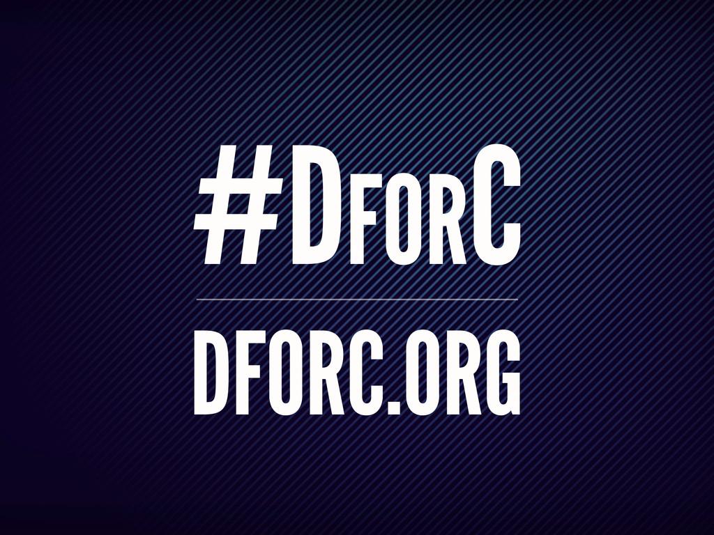#DFORC DFORC.ORG
