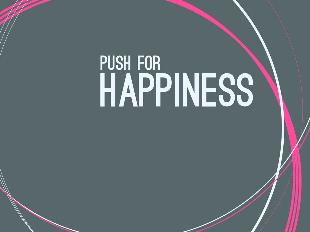 happiness push for