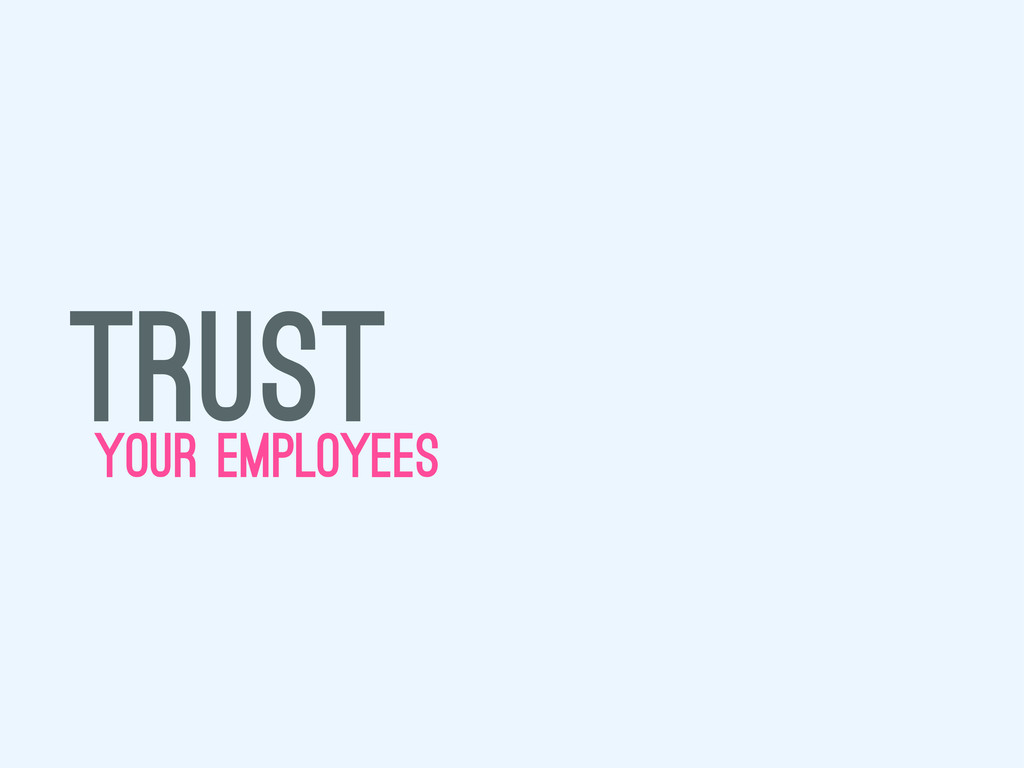 trust your employees