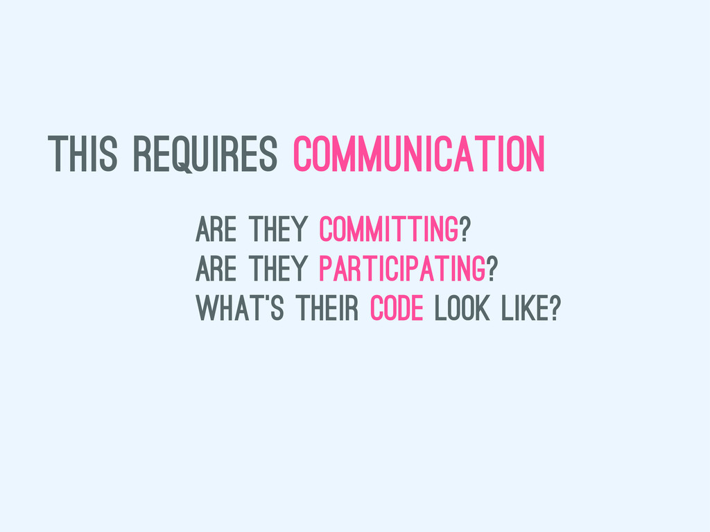 this requires communication are they committing...