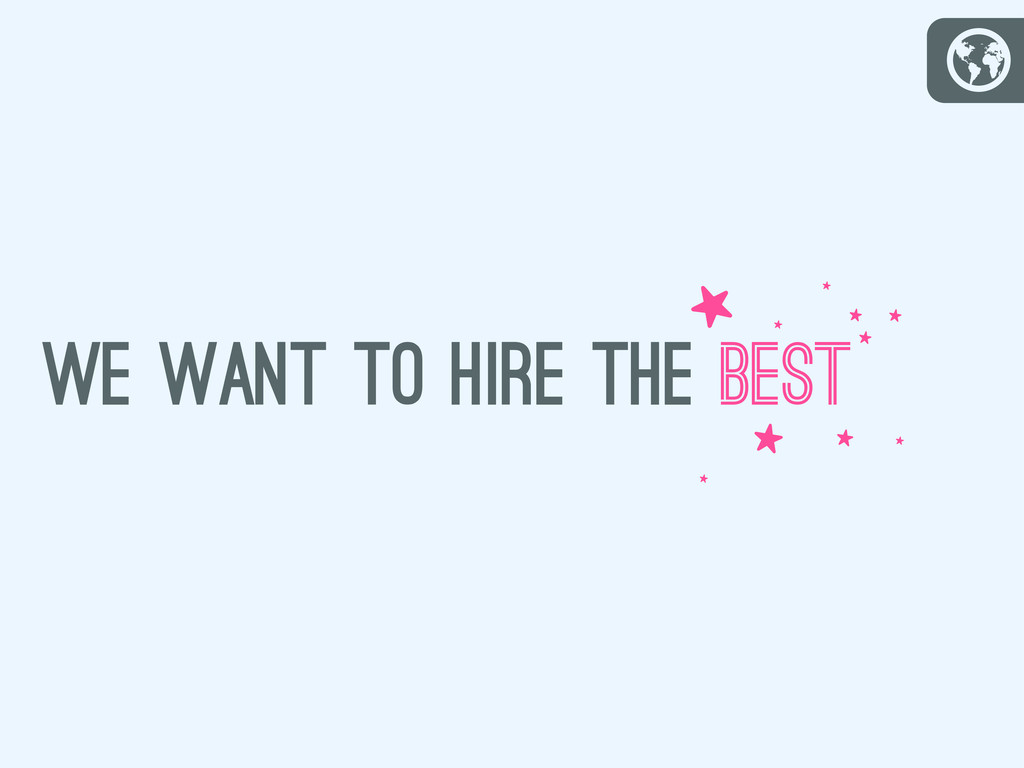 G we want to hire the best S S S S S S S S S S
