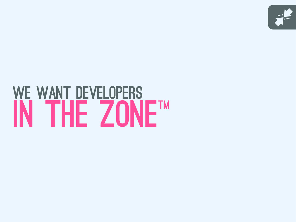 J we want developers in the zonetm