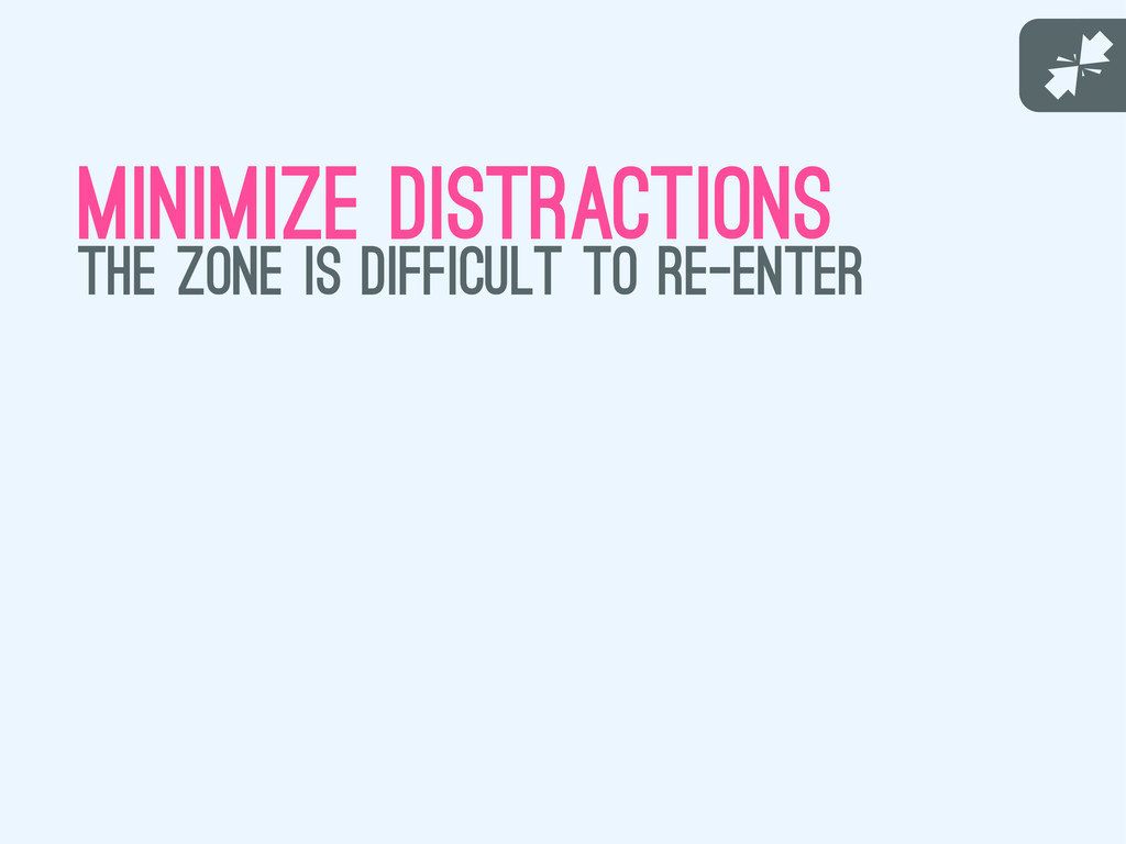 J minimize distractions the zone is difficult t...