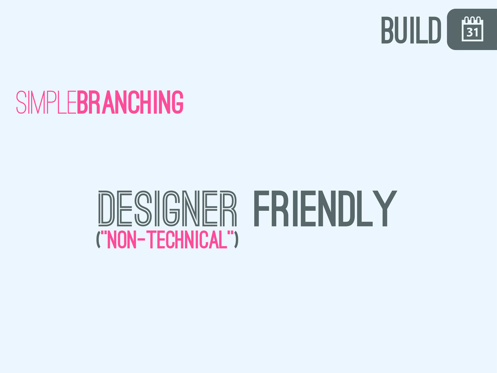 "\ simplebranching designer friendly (""Non-techn..."