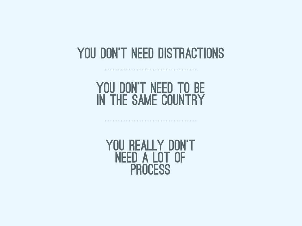 you don't need distractions you don't need to b...