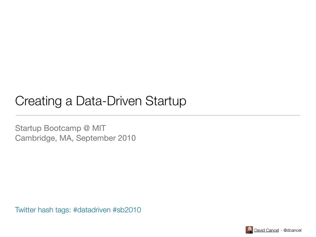 David Cancel - @dcancel Creating a Data-Driven ...