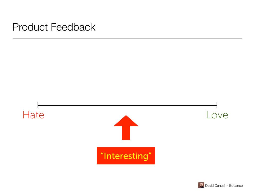 "David Cancel - @dcancel Hate Love ""Interesting""..."
