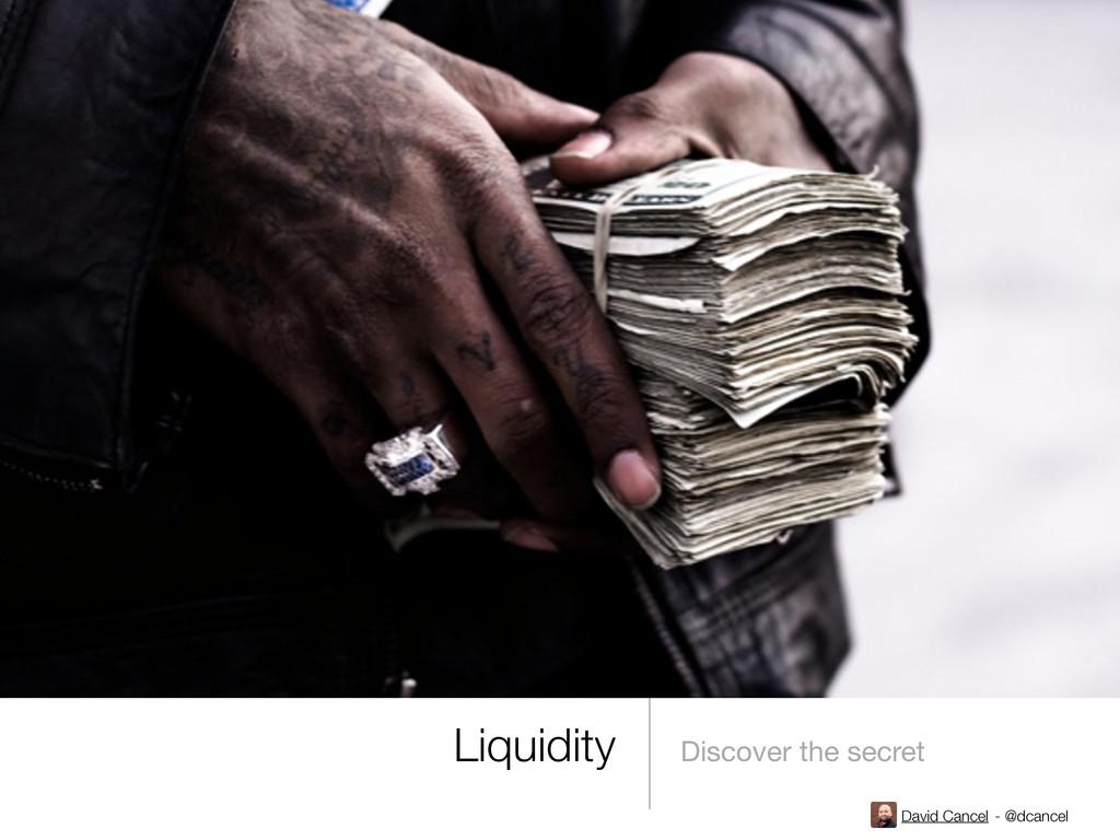 David Cancel - @dcancel Liquidity Discover the ...