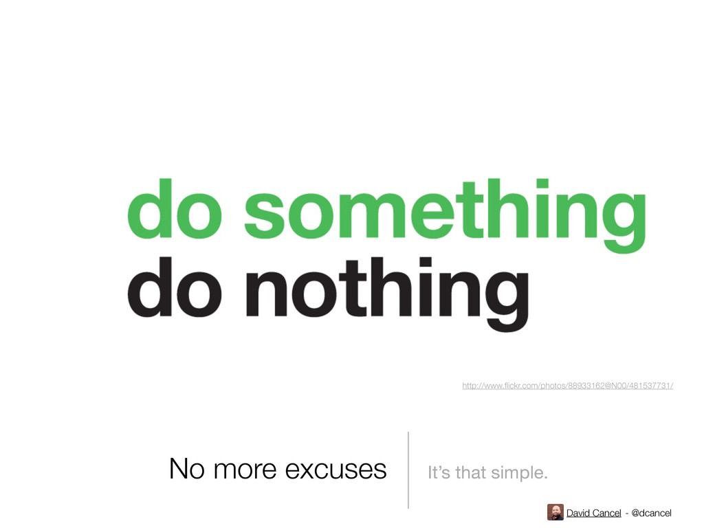 David Cancel - @dcancel No more excuses It's th...