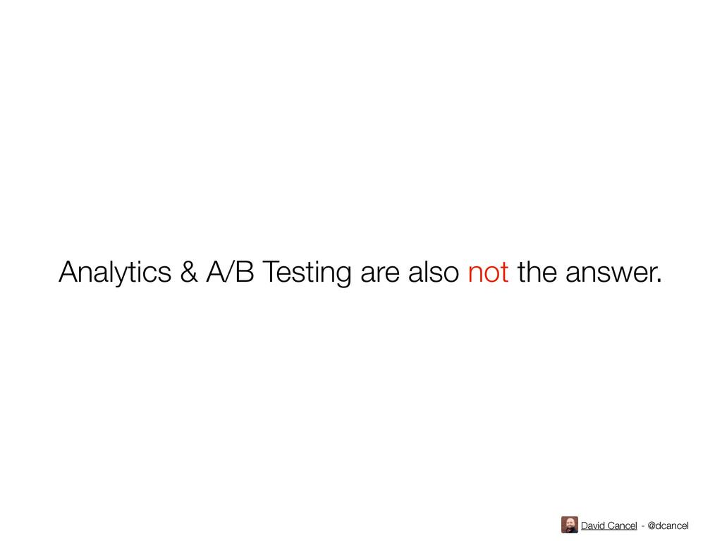 David Cancel - @dcancel Analytics & A/B Testing...