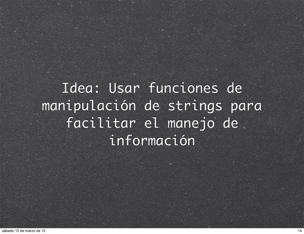 Idea: Usar funciones de manipulación de strings...