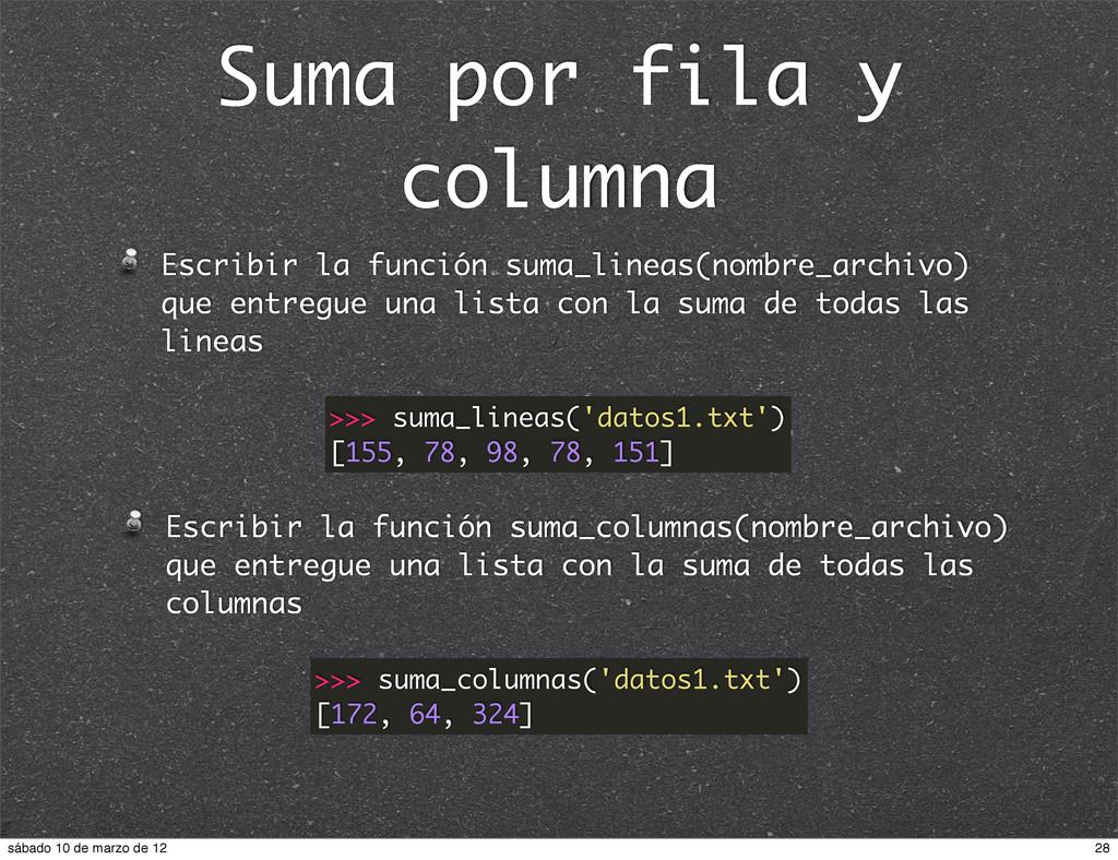Suma por fila y columna Escribir la función sum...