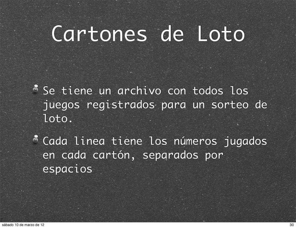 Cartones de Loto Se tiene un archivo con todos ...