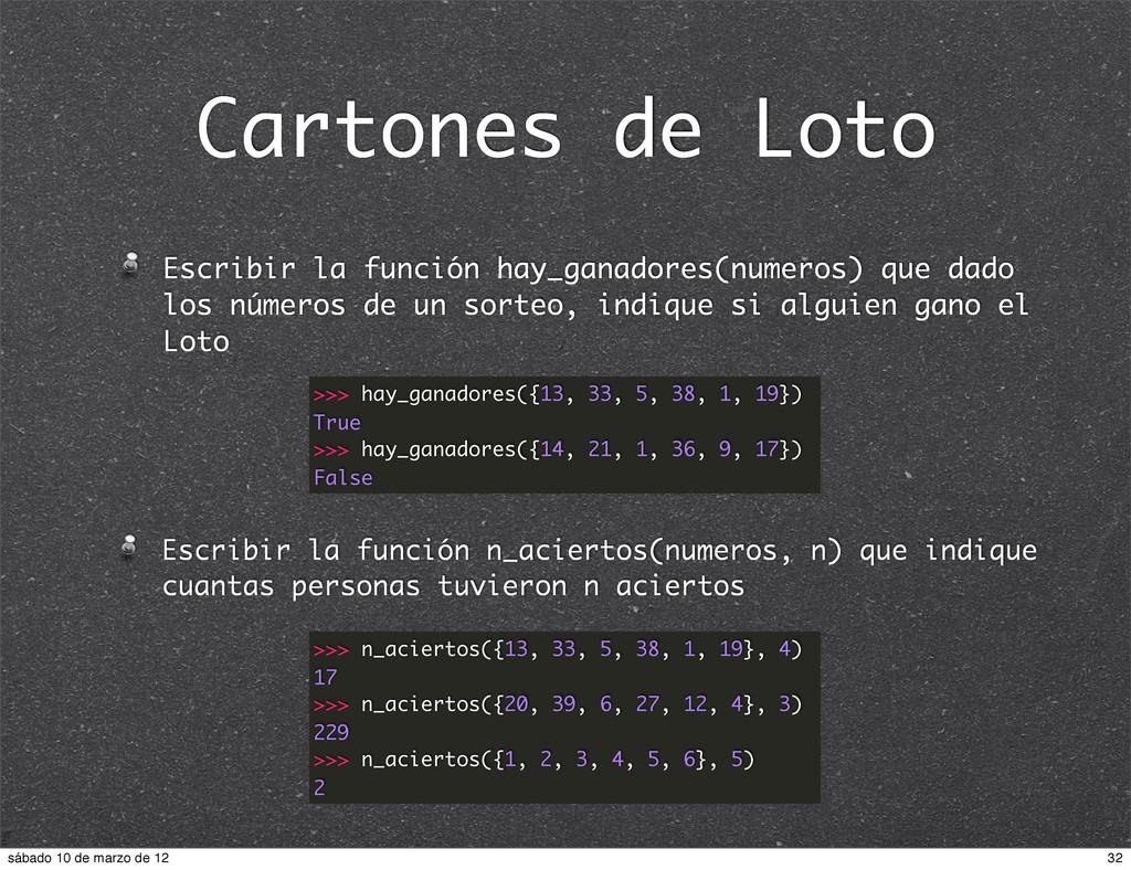 Cartones de Loto Escribir la función hay_ganado...