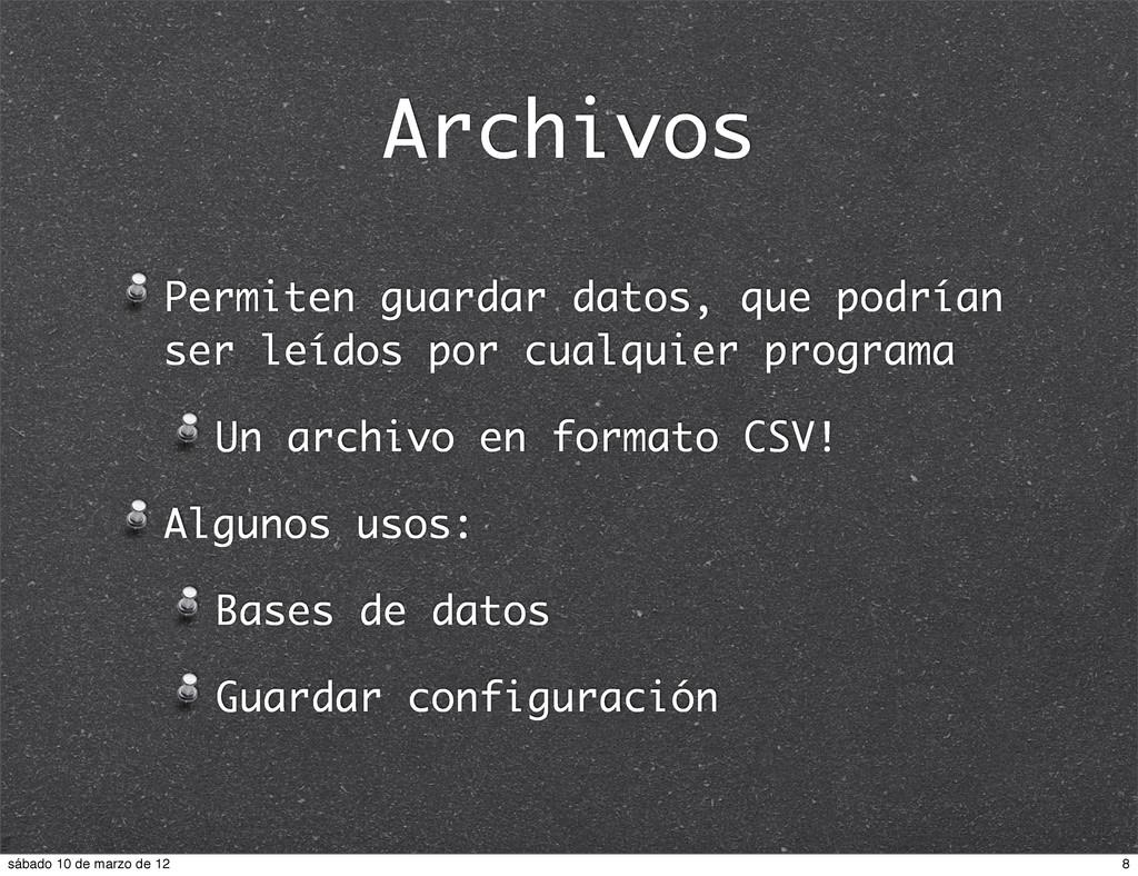 Archivos Permiten guardar datos, que podrían se...
