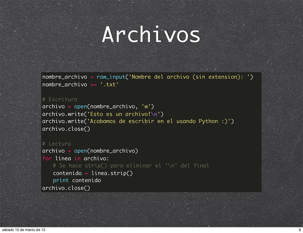 Archivos nombre_archivo = raw_input('Nombre del...