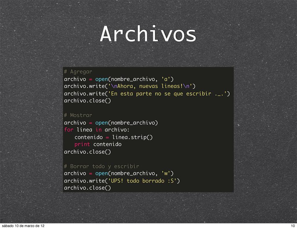 Archivos # Agregar archivo = open(nombre_archiv...