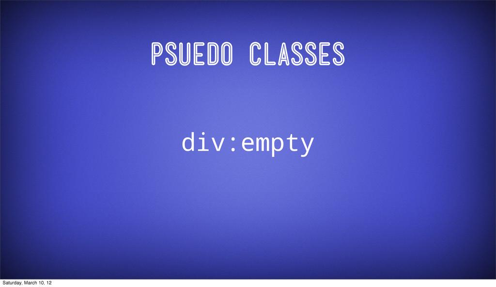 Psuedo Classes div:empty Saturday, March 10, 12