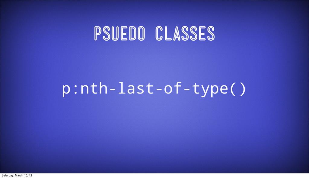 Psuedo Classes p:nth-last-of-type() Saturday, M...