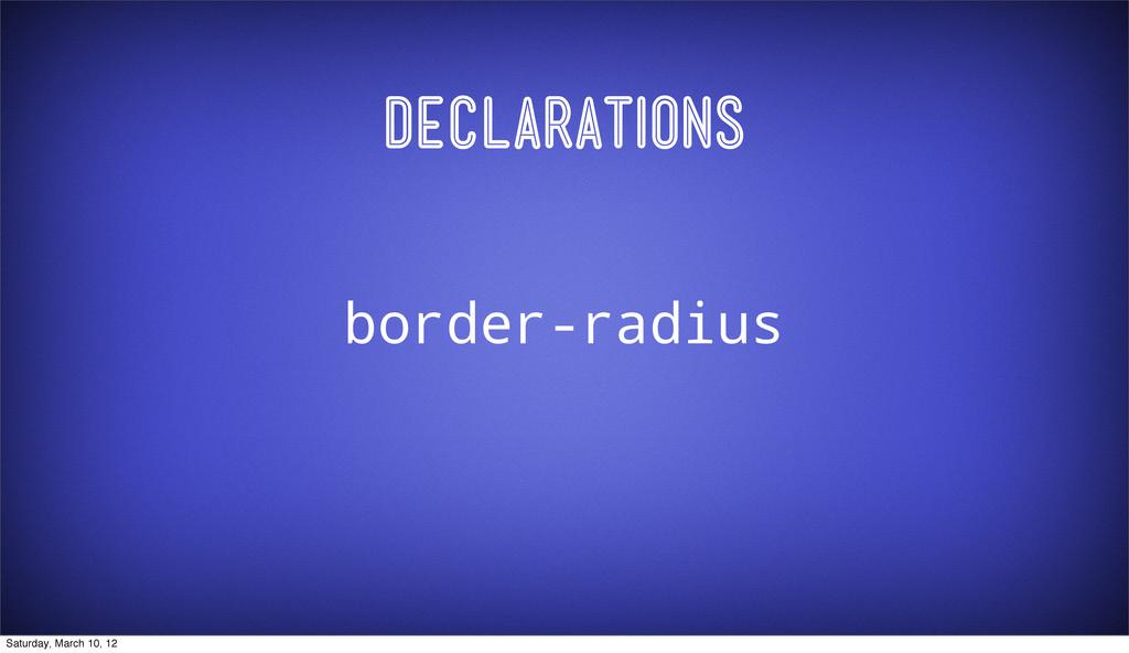 Declarations border-radius Saturday, March 10, ...