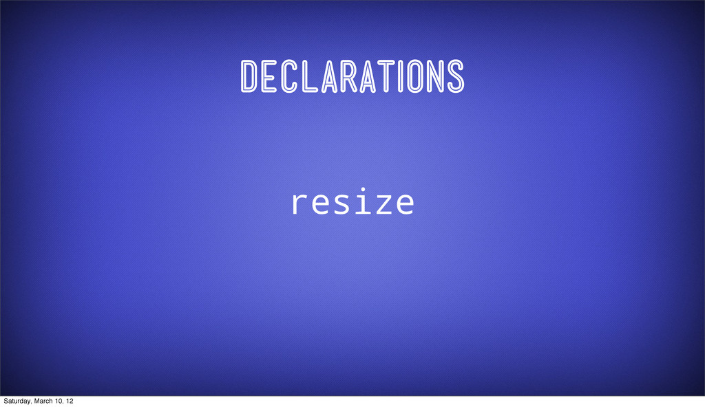 Declarations resize Saturday, March 10, 12