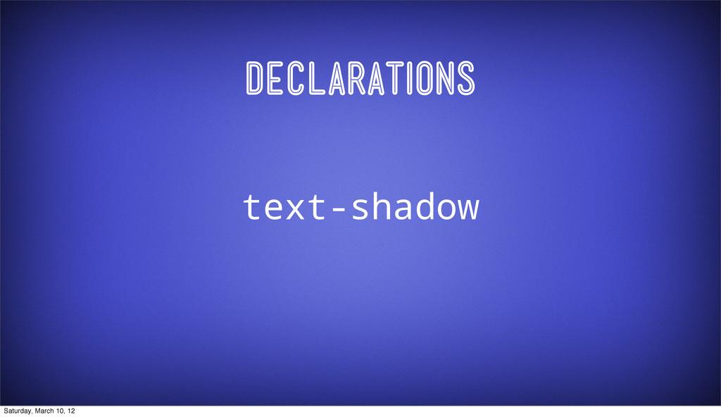 Declarations text-shadow Saturday, March 10, 12