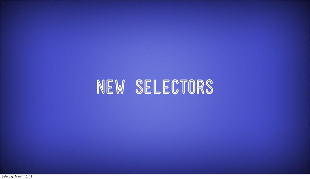 New Selectors Saturday, March 10, 12