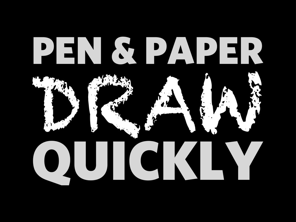 QUICKLY PEN & PAPER DRAW