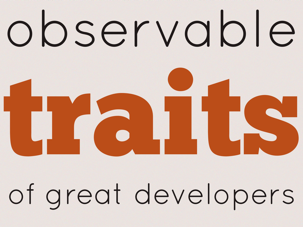 traits observable of great developers