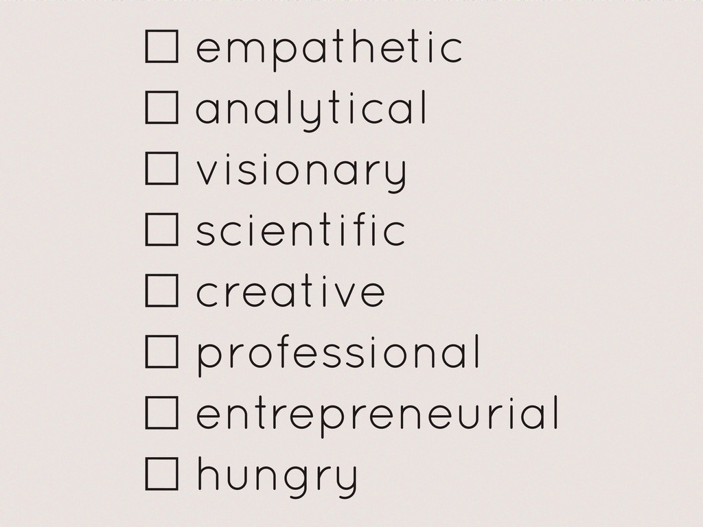 ☐empathetic ☐analytical ☐visionary ☐scientific ...