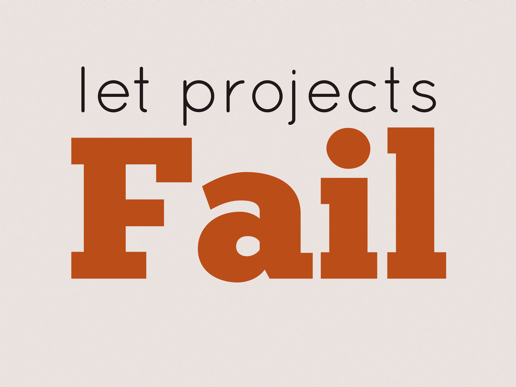 let projects Fail