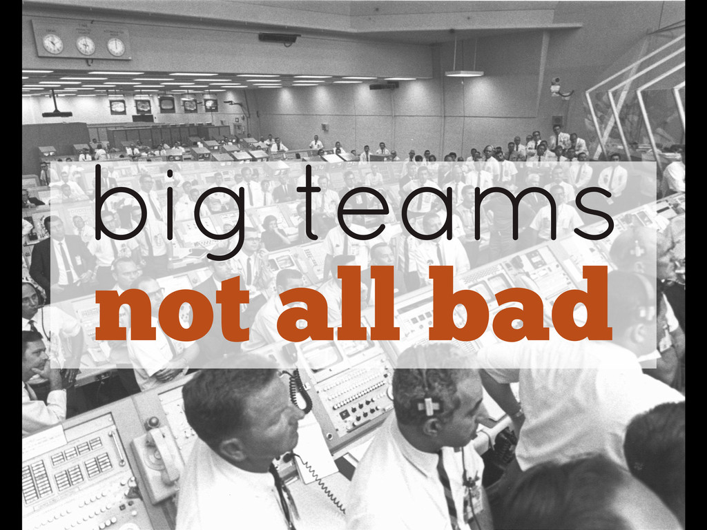 big teams not all bad