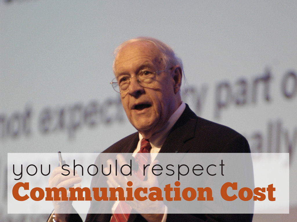 you should respect Communication Cost