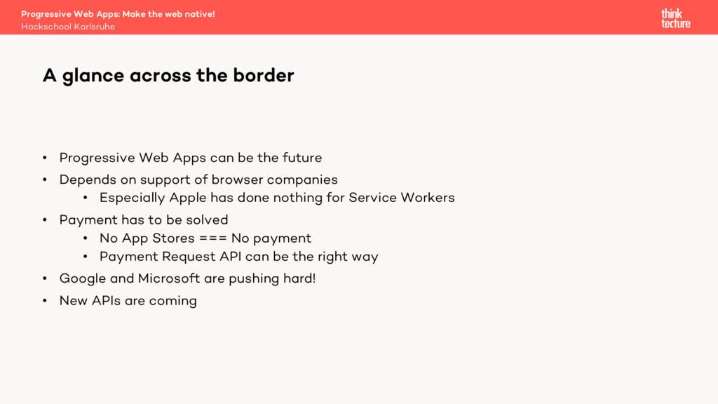 • Progressive Web Apps can be the future • Depe...