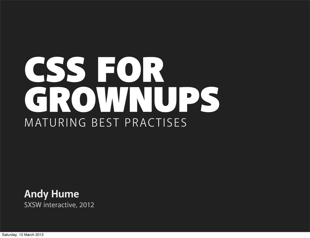 GROWNUPS Andy Hume MATURING BEST PRACTISES SXSW...