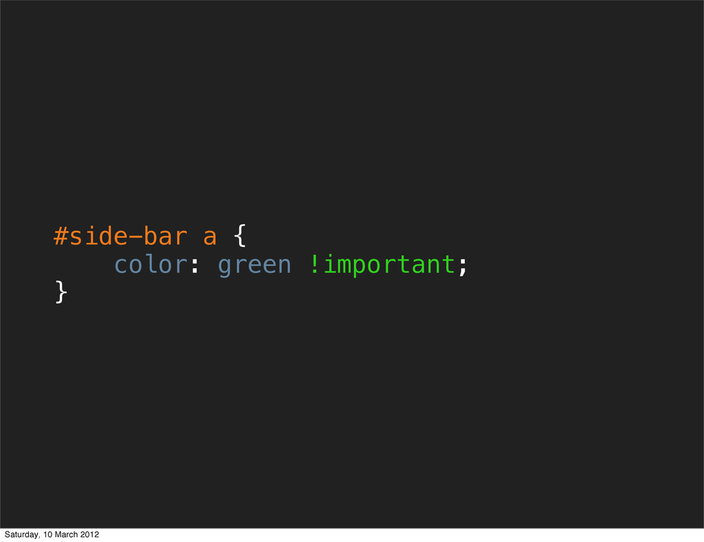 #side-bar a { color: green !important; } Saturd...
