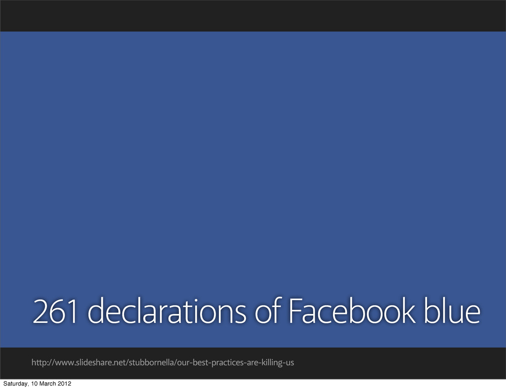 261 declarations of Facebook blue http://www.sl...